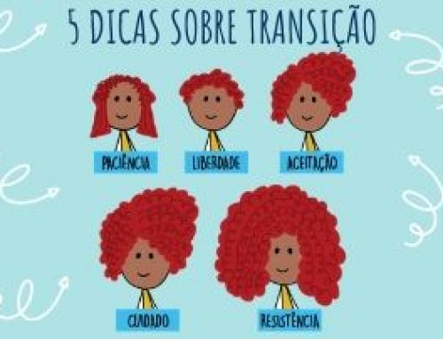 DICAS SOBRE TRANSIÇÃO CAPILAR